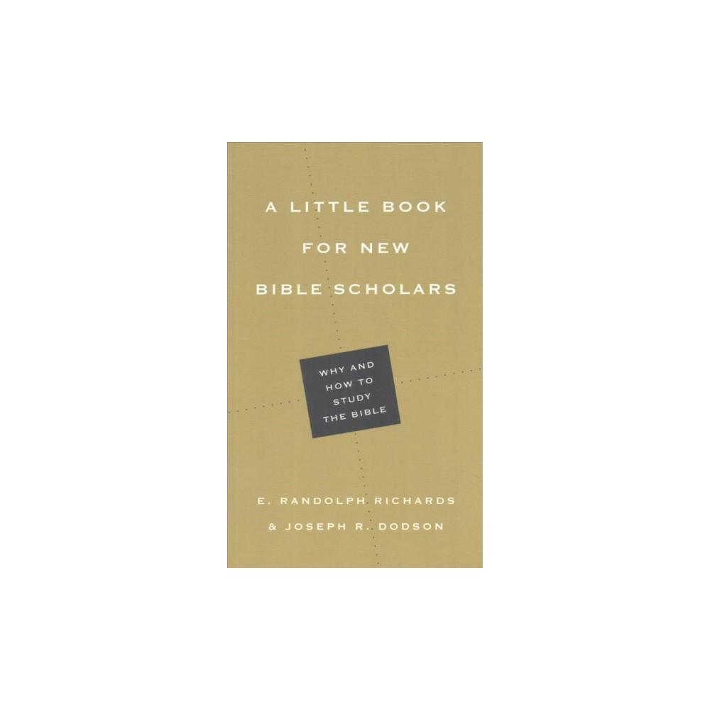 Little Book for New Bible Scholars (Paperback) (E. Randolph Richards & Joseph R. Dodson)