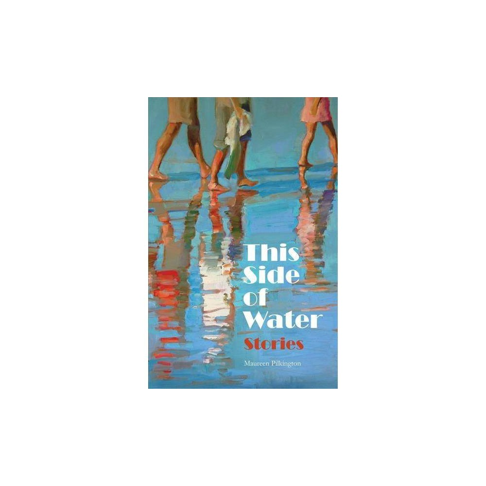 This Side of Water - by Maureen Pilkington (Paperback)