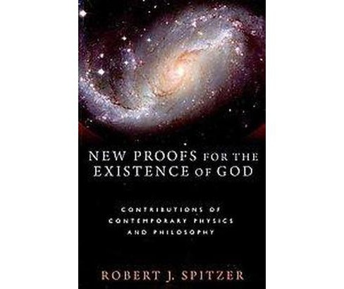 New Proofs for the Existence of God : Contributions of Contemporary Physics and Philosophy (Paperback) - image 1 of 1