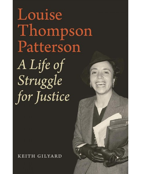 Louise Thompson Patterson : A Life of Struggle for Justice -  by Keith Gilyard (Hardcover) - image 1 of 1