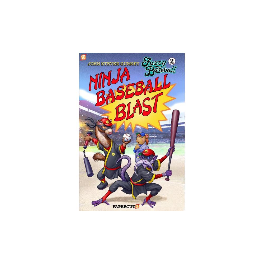 Fuzzy Baseball 2 - Ninja Baseball Blast - by John Steven Gurney (Hardcover)