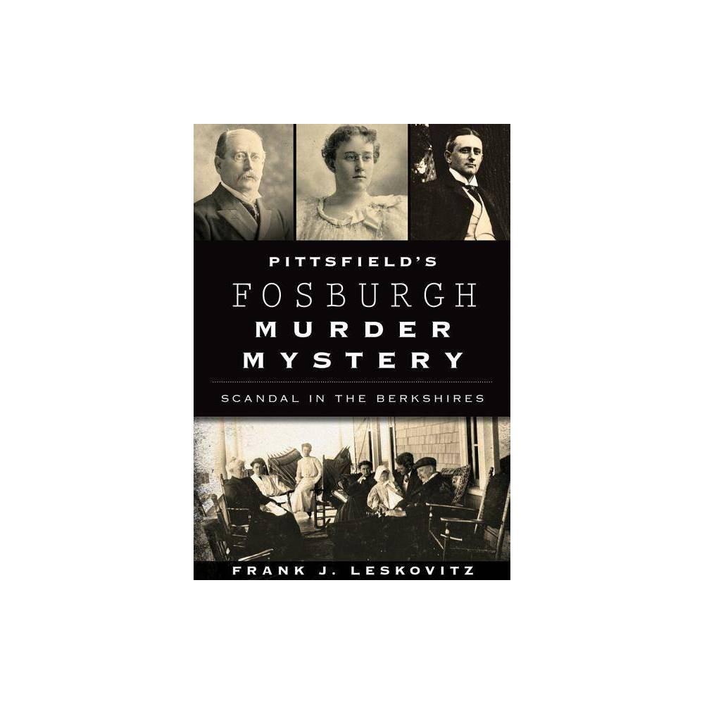 Pittsfield S Fosburgh Murder Mystery By Frank J Leskovitz Paperback