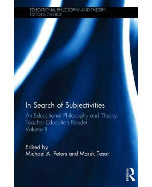 In Search of Subjectivities : An Educational Philosophy and Theory Teacher Education Reader (Hardcover) - image 1 of 1