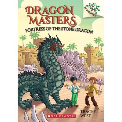 Fortress of the Stone Dragon: A Branches Book (Dragon Masters #17) - by  Tracey West (Paperback)