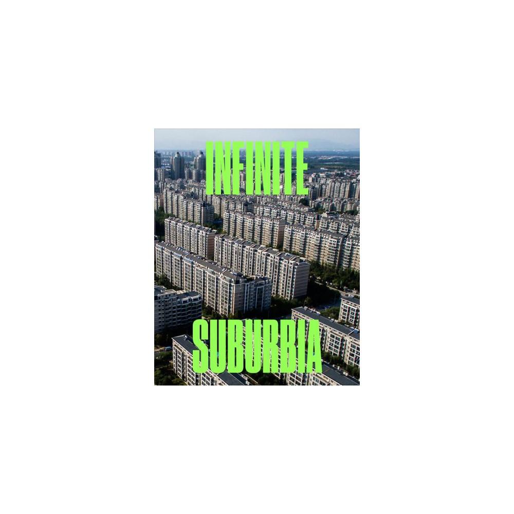 Infinite Suburbia - (Hardcover)