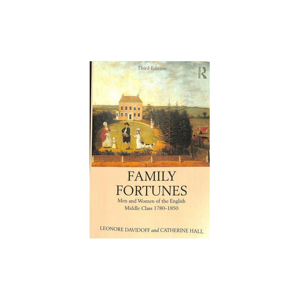 Family Fortunes : Men and Women of the English Middle Class 1780–1850 - 3 (Paperback)