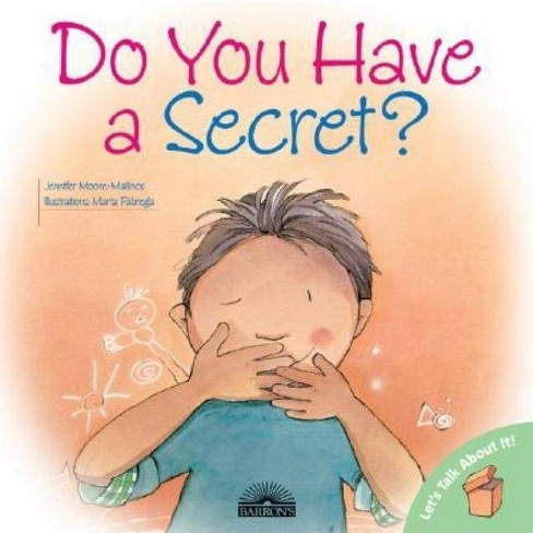 Do You Have a Secret? - (Let's Talk about It!) by  Jennifer Moore-Mallinos (Paperback) - image 1 of 1