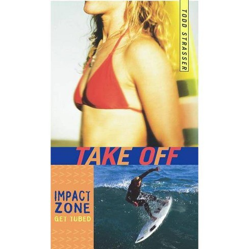 Take Off - (Impact Zone) by  Todd Strasser (Paperback) - image 1 of 1