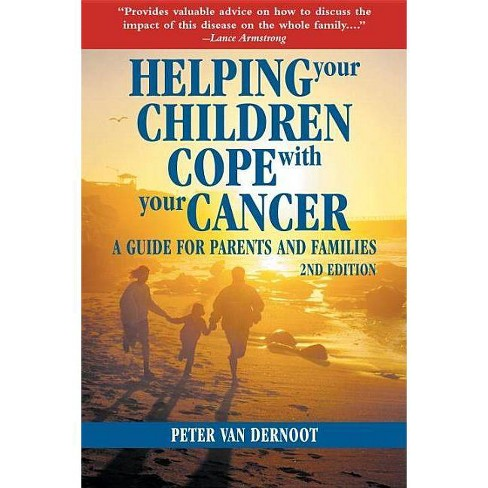 Helping Your Children Cope with Your Cancer (Second Edition) - 2 Edition by  Peter Vandernoot - image 1 of 1
