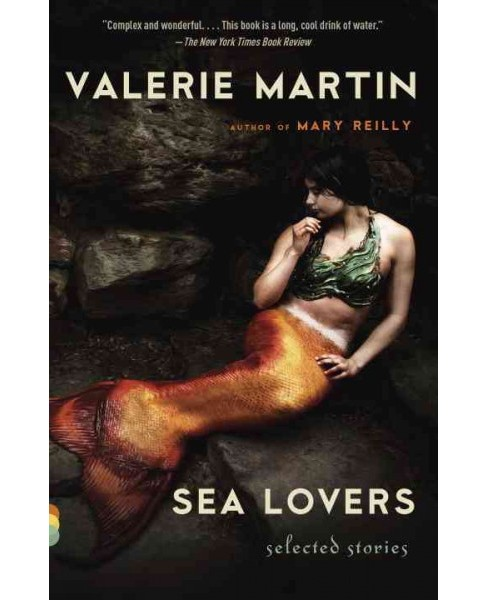 Sea Lovers : Selected Stories (Reprint) (Paperback) (Valerie Martin) - image 1 of 1