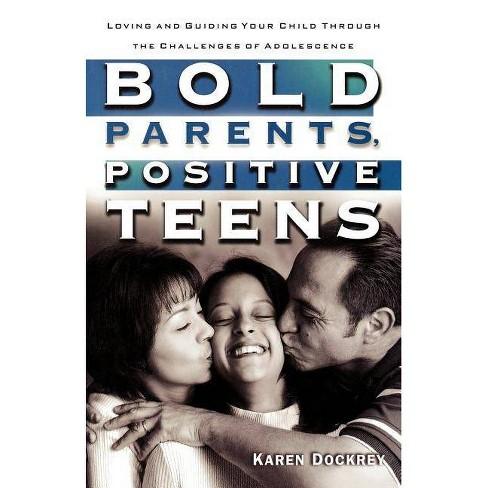 Bold Parents, Positive Teens - by  Dockrey (Paperback) - image 1 of 1