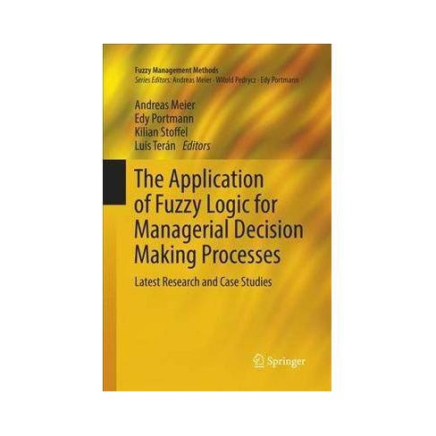 Application of Fuzzy Logic for Managerial Decision Making Processes :  Latest Research and Case Studies