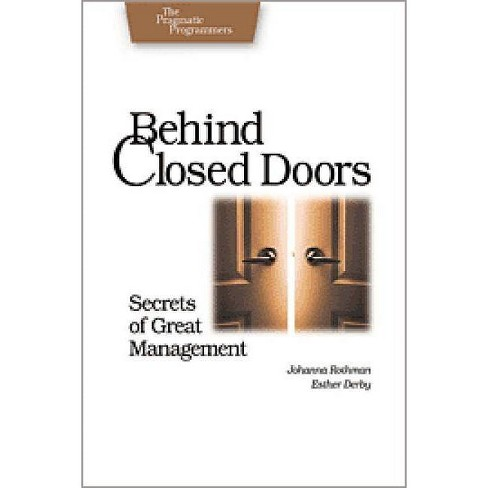 Behind Closed Doors - (Pragmatic Programmers) by  Rothman & Esther Derby (Paperback) - image 1 of 1