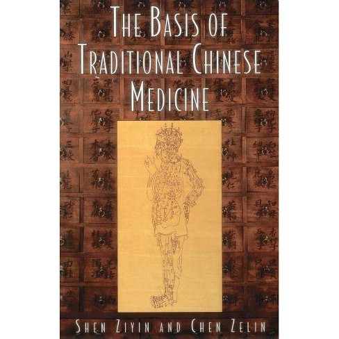 The Basis of Traditional Chinese Medicine - by  Shen Ziyin & Chen Zelin (Paperback) - image 1 of 1