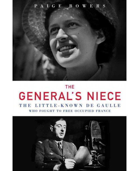 General's Niece : The Little-known De Gaulle Who Fought to Free Occupied France (Hardcover) (Paige - image 1 of 1