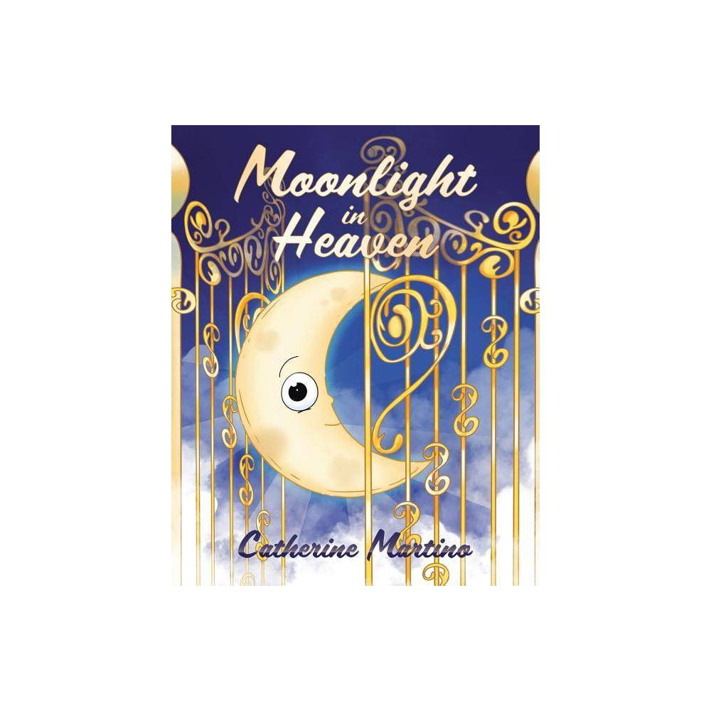 Moonlight In Heaven By Catherine Martino Paperback