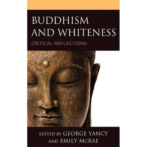 Buddhism and Whiteness - (Philosophy of Race) (Hardcover) - image 1 of 1