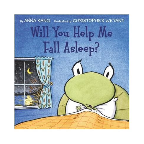 Will You Help Me Fall Asleep By Anna Kang School And Library