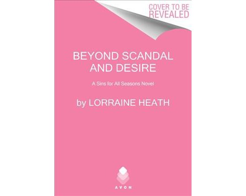 Beyond Scandal and Desire -  (Sins for All Seasons) by Lorraine Heath (Hardcover) - image 1 of 1