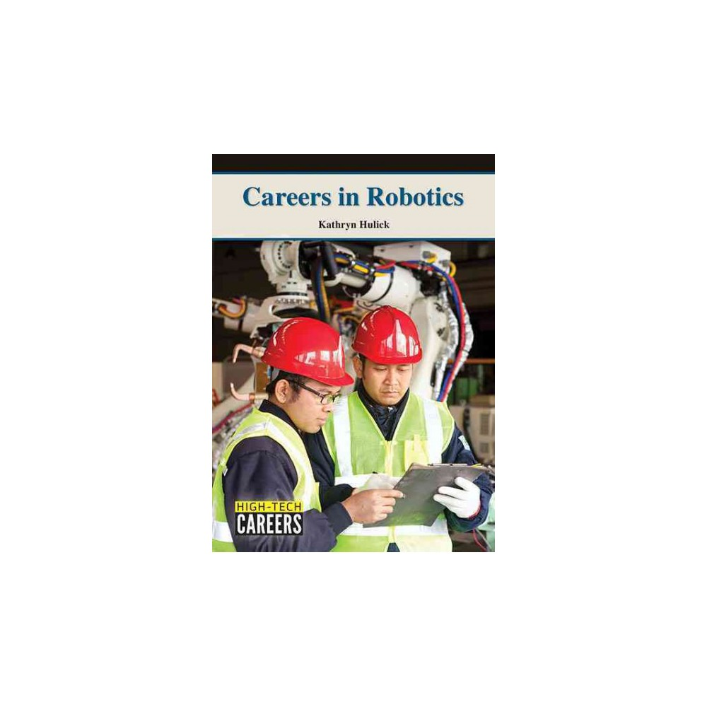 Careers in Robotics (Hardcover) (Kathryn Hulick)