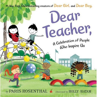 Dear Teacher, - by Paris Rosenthal (Hardcover)