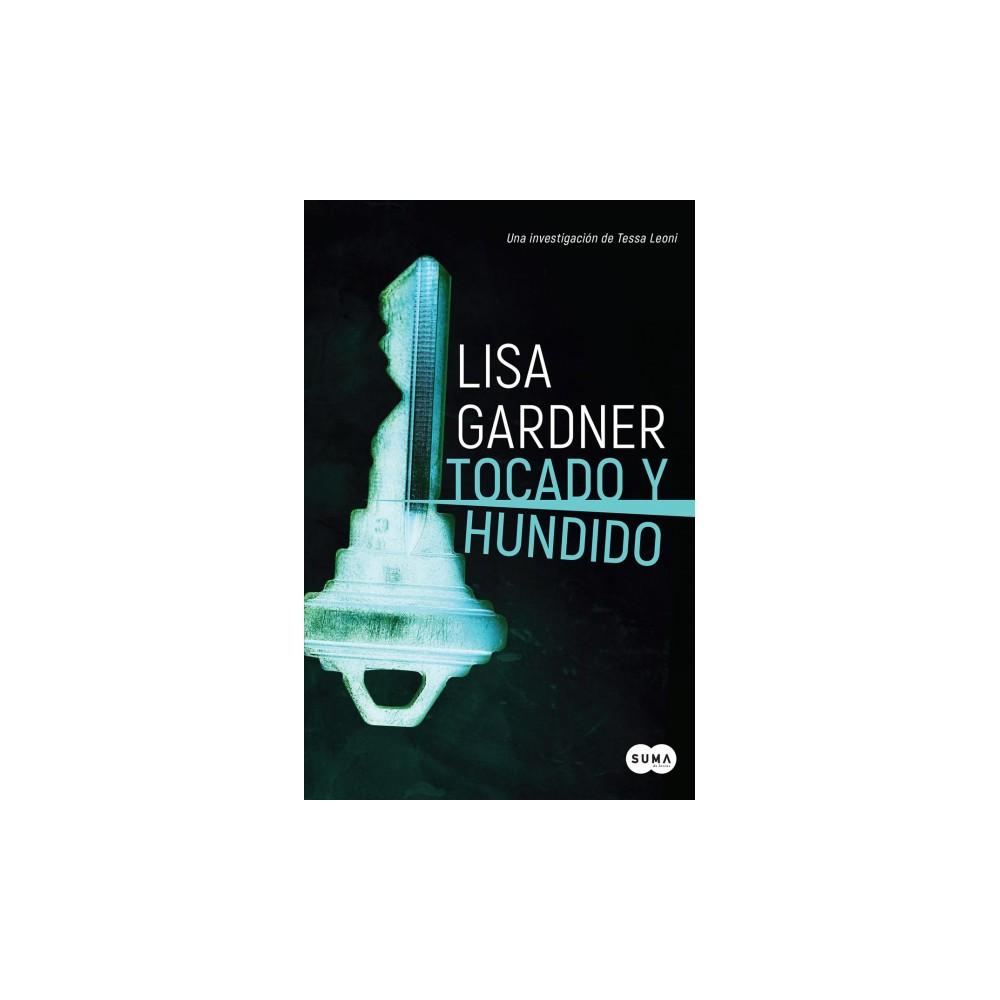 Tocado y hundido / Crash & Burn - (Tessa Leoni) by Lisa Gardner (Paperback)