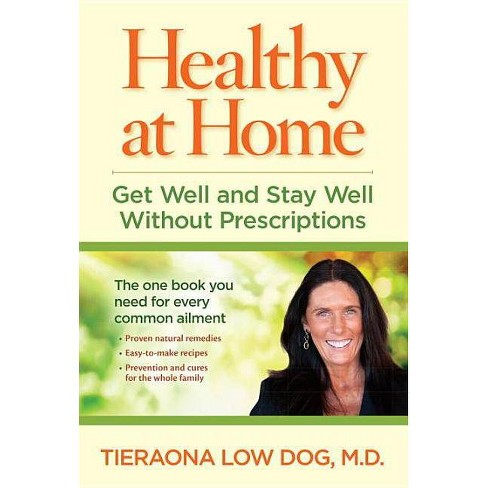 Healthy at Home - by  Tieraona Low Dog (Paperback) - image 1 of 1
