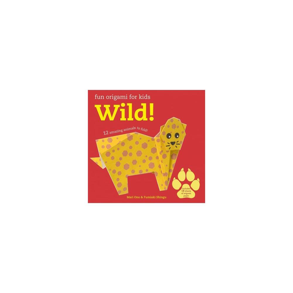 Wild! : 12 Amazing Animals to Fold (Paperback) (Mari Ono & Fumiaki Shingu)