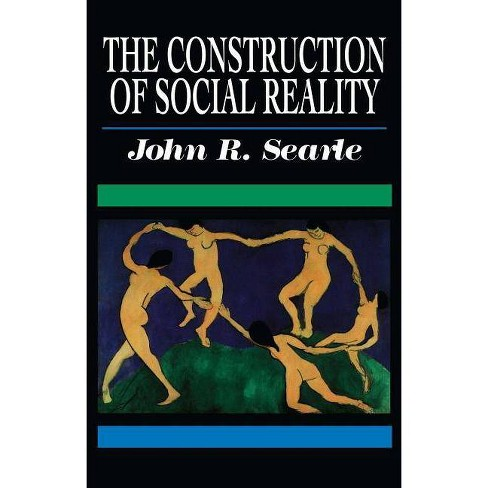The Construction of Social Reality - by  John R Searle (Paperback) - image 1 of 1