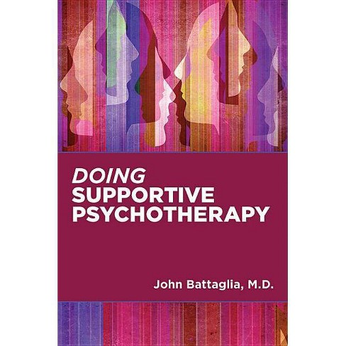 Doing Supportive Psychotherapy - by  John Battaglia (Paperback) - image 1 of 1