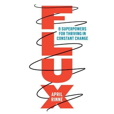 Flux - by  April Rinne (Hardcover)