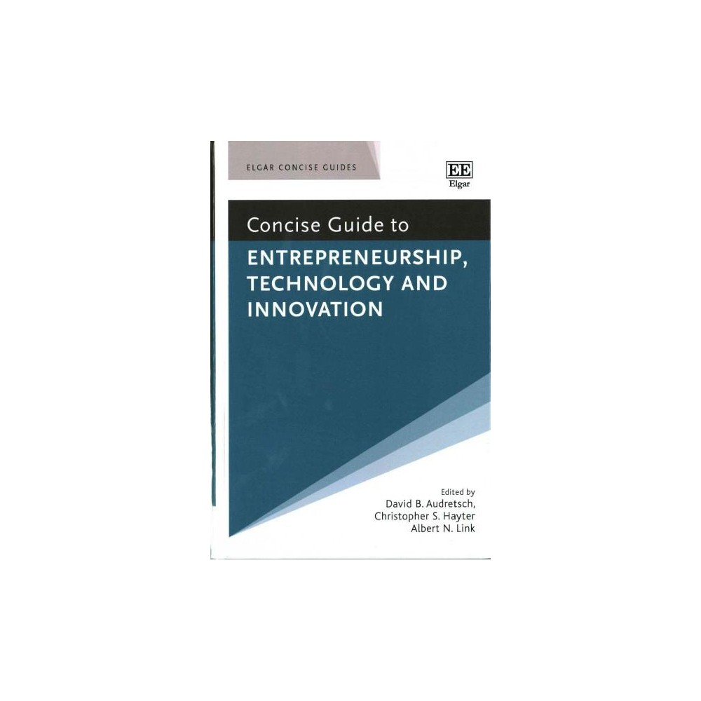 Concise Guide to Entrepreneurship, Technology and Innovation (Hardcover)