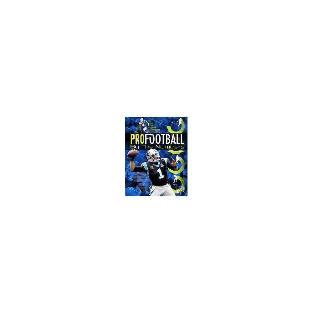 Pro Football by the Numbers (Paperback) (Tom Kortemeier)