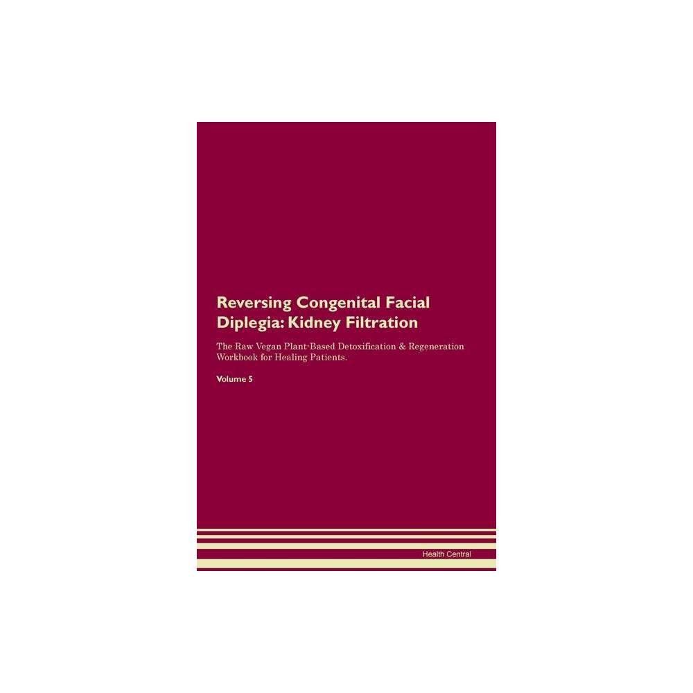 Reversing Congenital Facial Diplegia - by Health Central (Paperback)