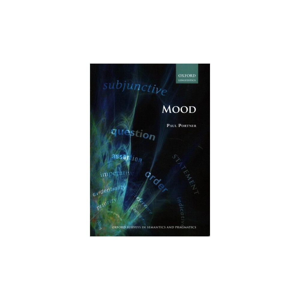 Mood - (Oxford Surveys in Semantics and Pragmatics) by Paul Portner (Paperback)