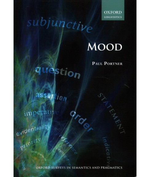 Mood -  (Oxford Surveys in Semantics and Pragmatics) by Paul Portner (Paperback) - image 1 of 1