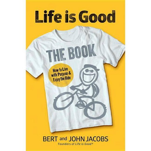 Life Is Good - by  Bert Jacobs & John Jacobs (Hardcover) - image 1 of 1
