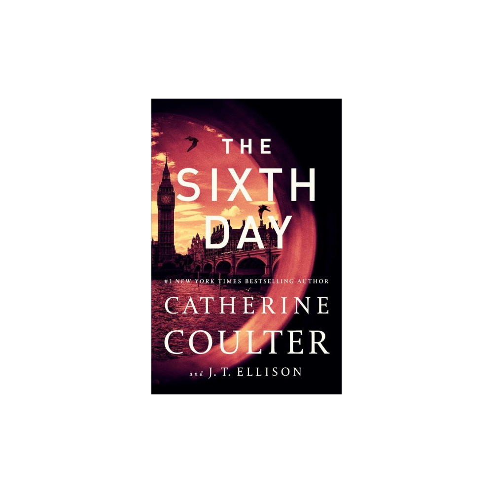 Sixth Day - Reprint (Brit in the Fbi) by Catherine Coulter & J. T. Ellison (Paperback)