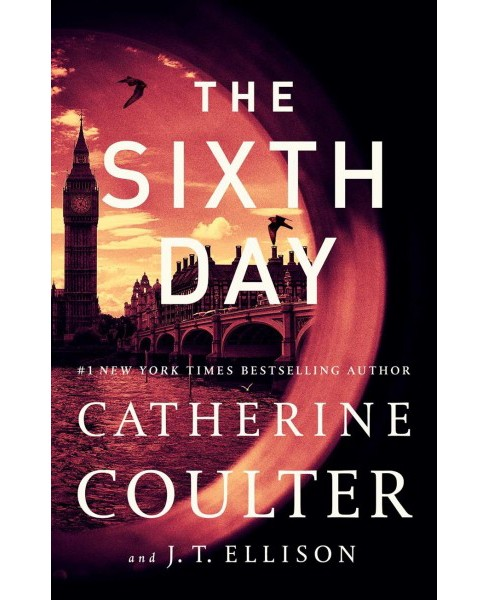 Sixth Day -  Reprint (Brit in the FBI) by Catherine Coulter & J. T. Ellison (Paperback) - image 1 of 1