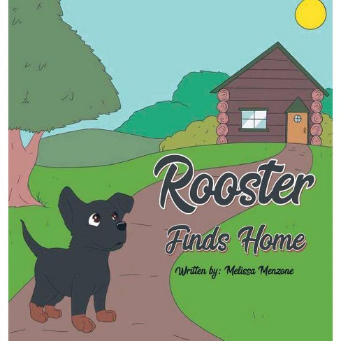 Rooster Finds Home - by  Melissa Menzone (Hardcover) - image 1 of 1