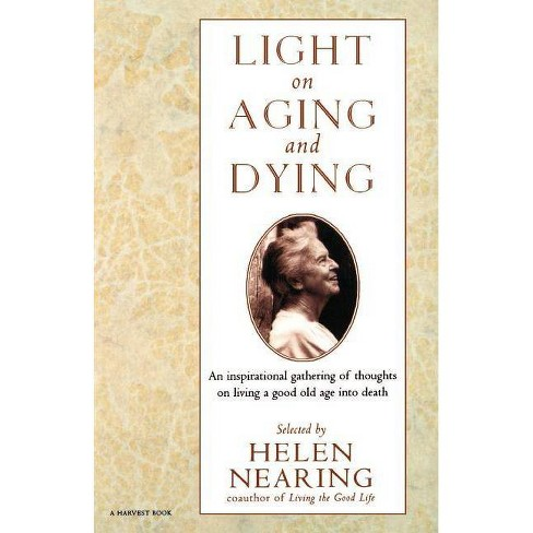 Light on Aging and Dying - (Harvest Book) by  Helen Nearing (Paperback) - image 1 of 1