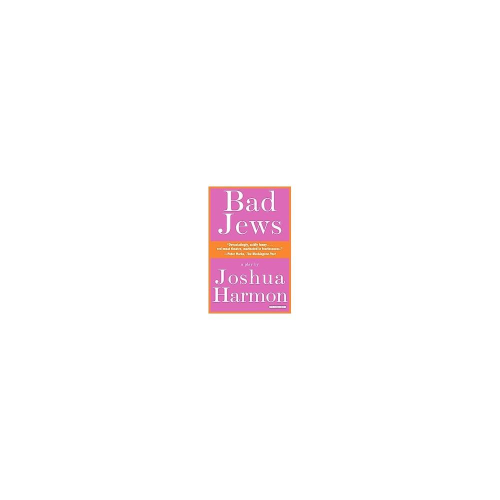 Bad Jews : A Play (Paperback) (Joshua Harmon)