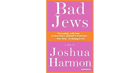 Bad Jews : A Play (Paperback) (Joshua Harmon) - image 1 of 1