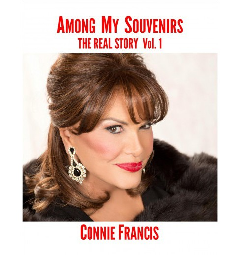 Among My Souvenirs : The Real Story -   Book 1 Large Print by Connie Francis (Hardcover) - image 1 of 1