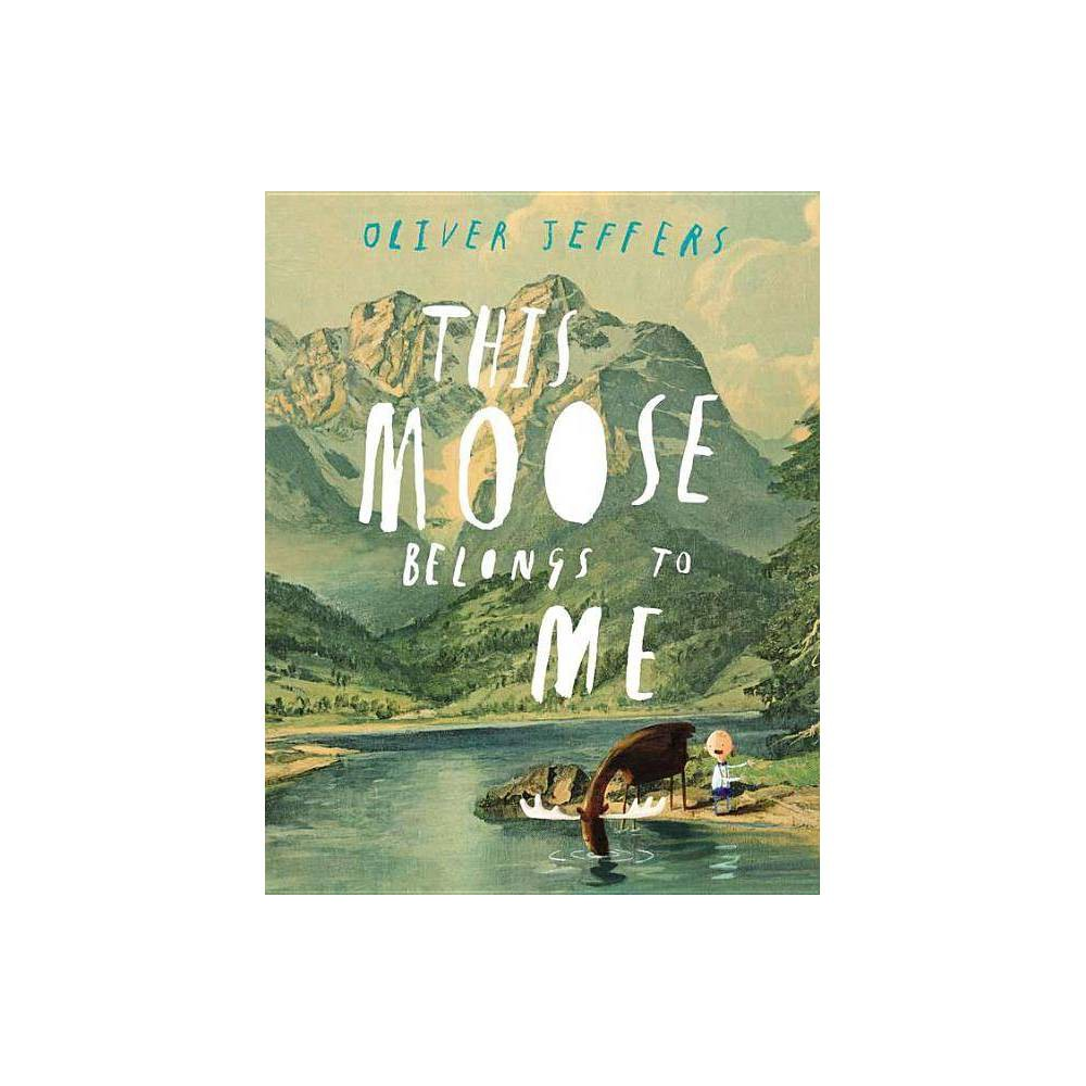 This Moose Belongs To Me By Oliver Jeffers Hardcover