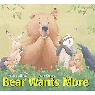 Bear Wants More (Hardcover)(Karma Wilson)