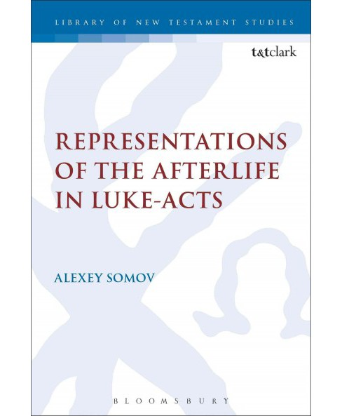 Representations of the Afterlife in Luke-Acts (Hardcover) (Alexey Somov) - image 1 of 1