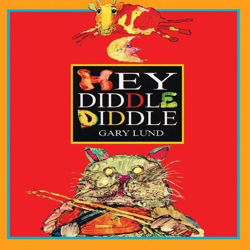 Hey Diddle Diddle - by  Gary Lund (Paperback) - image 1 of 1