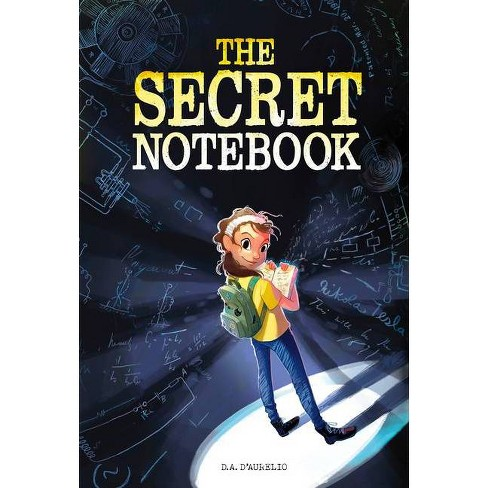 The Secret Notebook - by  D a D'Aurelio (Hardcover) - image 1 of 1