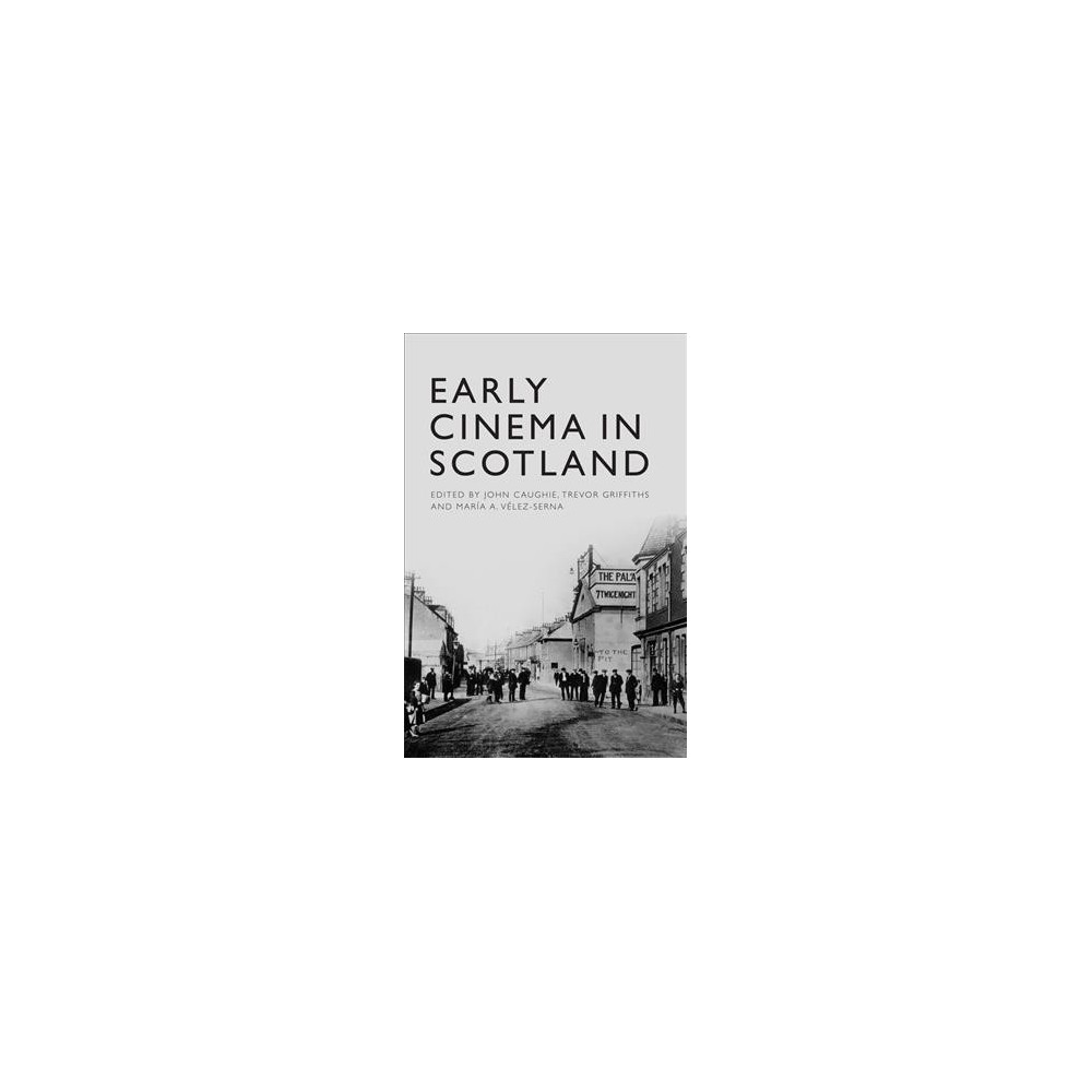 Early Cinema in Scotland - (Hardcover)
